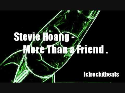 Stevie Hoang - More Than a Friend [Lyrics+Dl Link!]