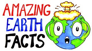 Amazing Earth Facts To Blow Your Mind