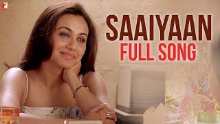 Saaiyaan Full Song | Ta Ra Rum Pum | Saif Ali Khan, Rani Mukerji | Vishal Dadlani | Vishal & Shekhar