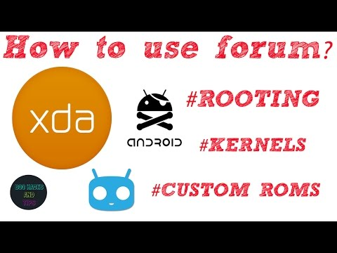 How to use Forum ? Best forum for [ ROOTING,CUSTOM ROM,KERNELS] ? Explanation in (TAMIL)