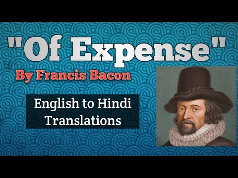 Of Expense (Essay) | By Francis Bacon | English to Hindi Explaination |