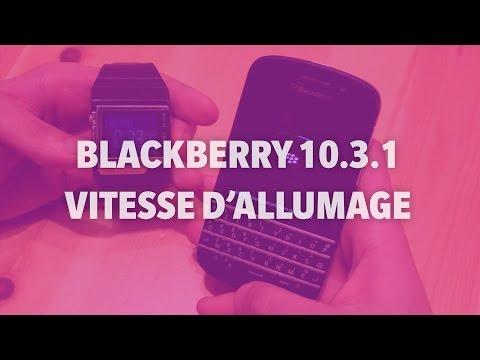 BlackBerry 10.3.1 : vitesse d'allumage - Addicts à Blackberry 10