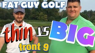 BIGvsTHIN Part 1 - Front 9 - Match Play vs Tim