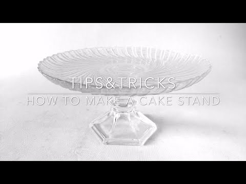 TIPS & TRICKS How to make a cake stand