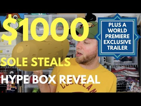 $1,000 SOLE STEALS HYPE BOX - MORE ACCESSORIES PLEASE!!