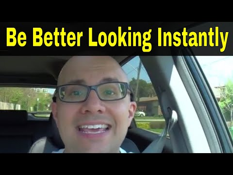 5 Ways To Be Better Looking Instantly