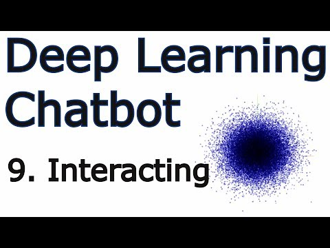 Interacting with our Chatbot - Creating a Chatbot with Deep Learning, Python, and TensorFlow p.9