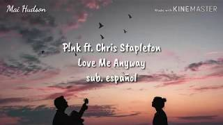 Pnk  Love Me Anyway Ft Chris Stapleton Sub Espaol