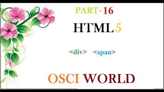 div and span in HTML in hindi [PART - 16 ] || By OSCI WORLD