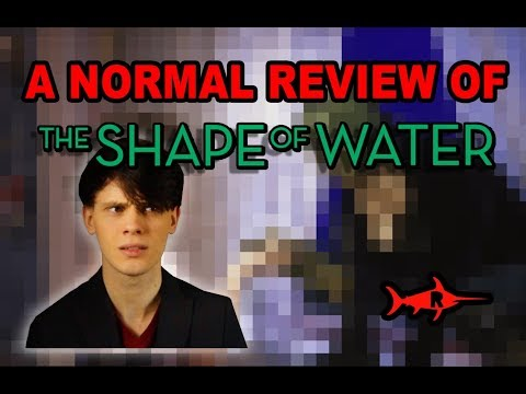 The Shape Of Water - A Normal Review