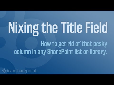 Removing the SharePoint Title Field