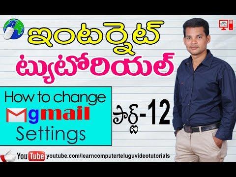 Internet Tutorial in Telugu #12 | How to change gmail settings in telugu | Learn Internet Basics