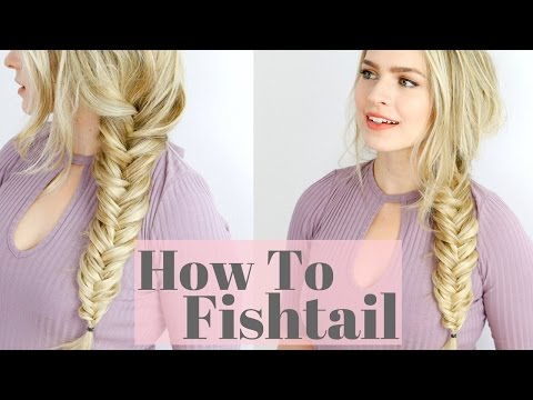 How to Fishtail Braid - Beginner Friendly Hair Tutorial