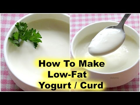 How To Make Low Fat Curd/Yogurt At Home -Homemade Thick Curd/Dahi -Yogurt/Curd For Quick Weight Loss