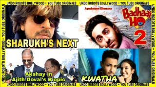 Upcoming Films - Akshay Kumar In Ajit Doval Biopic | Shahrukh Khan