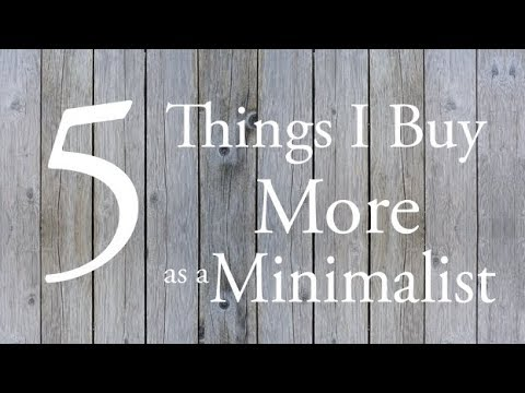 5 Things I Buy MORE as a MINIMALIST