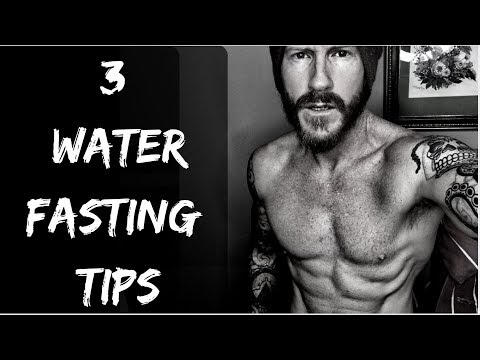 3 Tips for Better WATER FASTING