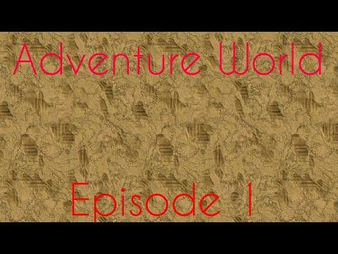 Adventure World | Episode 1 | The Preperation