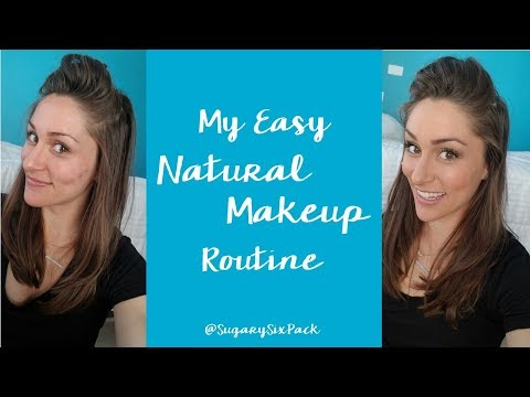 Natural Make Up Routine | Easy Makeup Tutorial How To