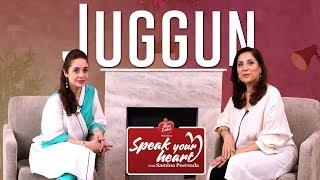 Juggun Kazim | Takes Courage to Say All of this | Speak Your Heart with Samina Peerzada