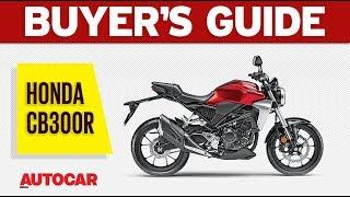 Honda CB300R - Worth the Wait? | Buyer's Guide | Autocar India