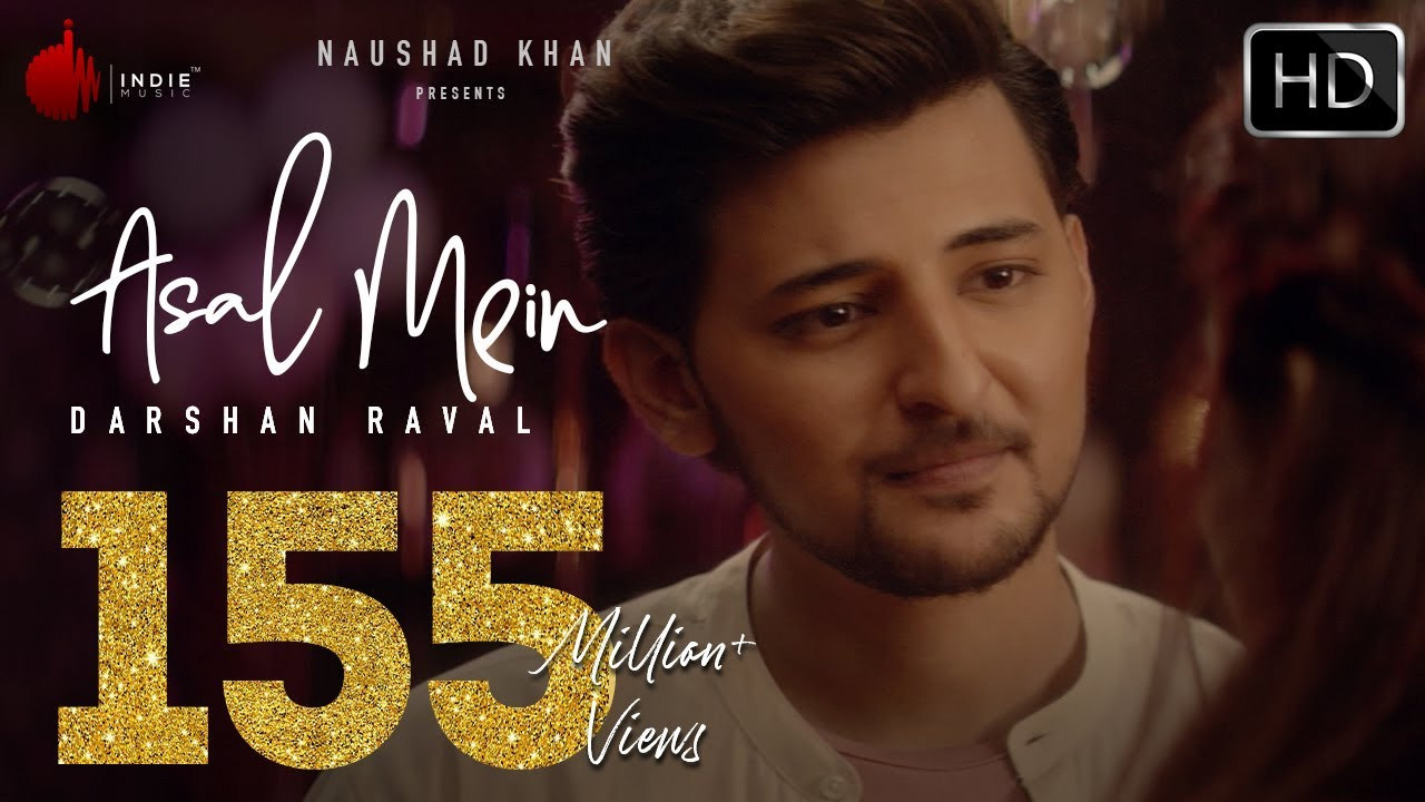 Asal Mein - Darshan Raval   Official   Indie Music Label - Latest Hit song 2020