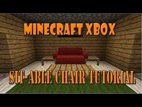 Minecraft Xbox Sit-able chair Tutorial