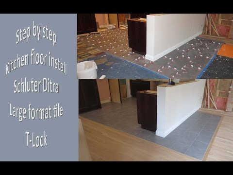 Step by step how to install large format tile floor, Ditra and T-Lock™