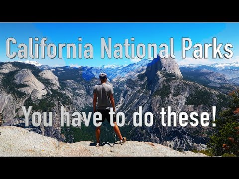 California National Park Best Bits- The Must Do's!! You have to do these!