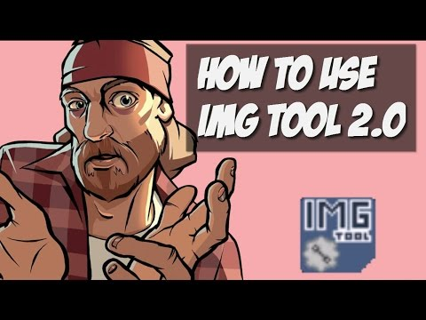 How to Download and use IMG Tool 2.0 [REPLACING MODS]