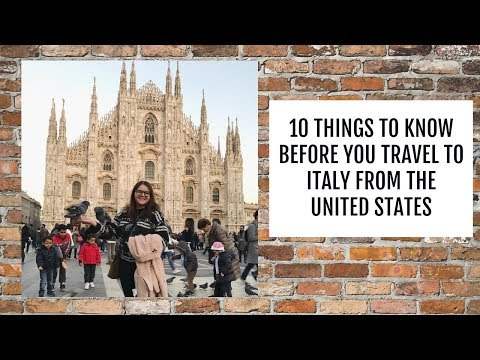 10 Things You Need to Know Before You Travel to Italy from the United States