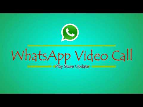 Get WhatsApp Video Calling on Play Store Update