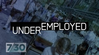 Underemployment - The Hidden Side Of Australia
