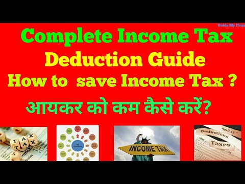Complete guide on Income Tax savings | Your Guide on Income Tax Deductions under all Section