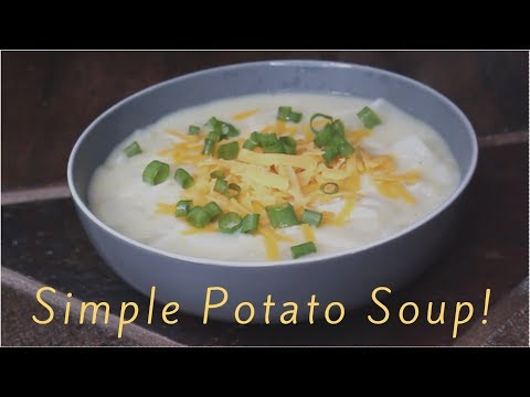 Simple Potato Soup | Recipe & Easy Tutorial