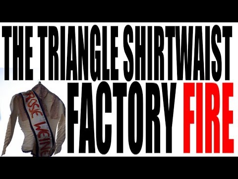 The Triangle Shirtwaist Factory Fire Explained: US History Review