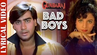 Bad Boys - Lyrical Video | Gundaraj | Ajay Devgn & Kajol | Alisha Chinai | 90's Superhit Song