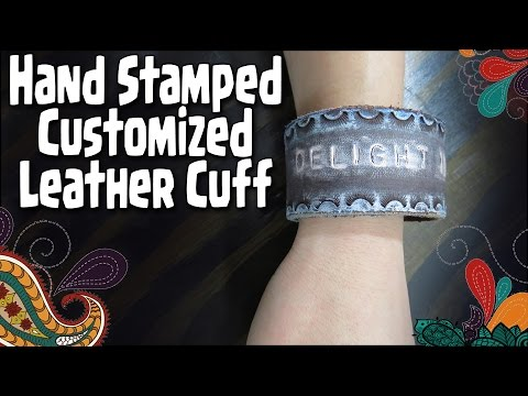 How To Make a DIY Hand Stamped Customized Leather Cuff Bracelet - Jewelry Making Tutorial