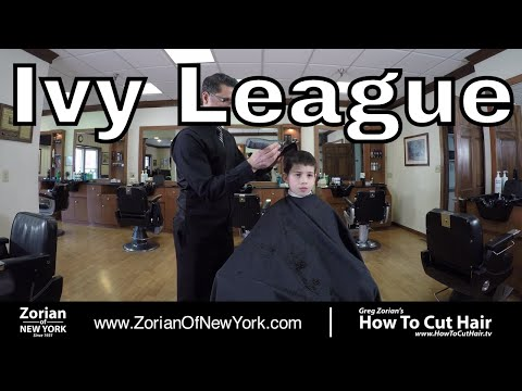 How to Cut and Style Ivy League Hairstyle  - Greg Zorian Haircut Tutorial