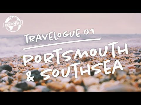TWINTOTHEWILD Travelogue 01: Portsmouth & Southsea