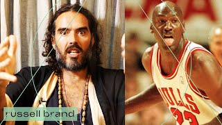 What Do We Learn From THE LAST DANCE?   Russell Brand