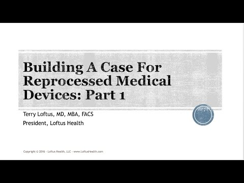Building a Case for Reprocessed Medical Devices: Part 1