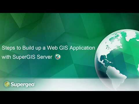 Steps to Build up a Web GIS Application with SuperGIS Server