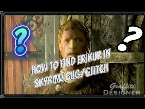 How to find Erikur in Skyrim! (Bug/Glitch Dainty Sload Questline)