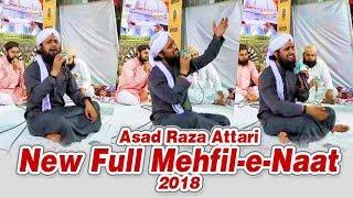 Asad Attari New Full Mehfil e Naat 2018 - Asad Attari 2018 - New Naats 2018