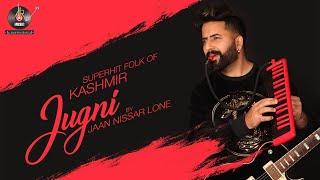 JUGNI - FOLK SONG  || JAAN NISSAR LONE  || TANVEER GHAZI || KASHMIR || AR MUSIC STUDIOS