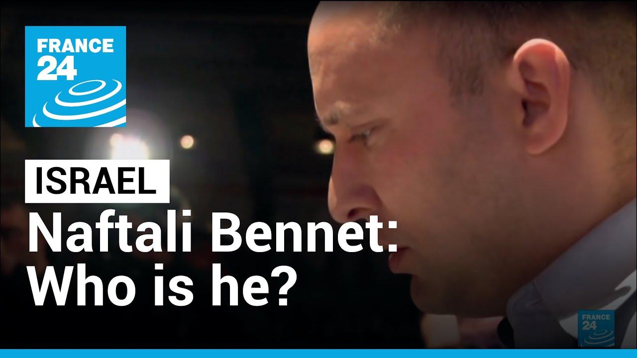 Israel: Who is Naftali Bennett ?