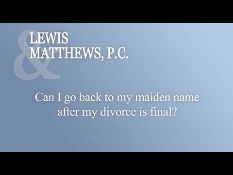 Can I Go Back To My Maiden Name After My Divorce Is Final?