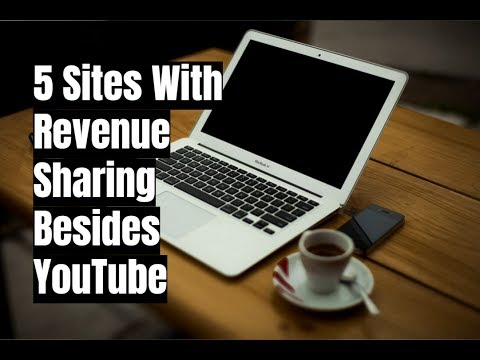 5 Sites With Revenue Sharing Besides YouTube