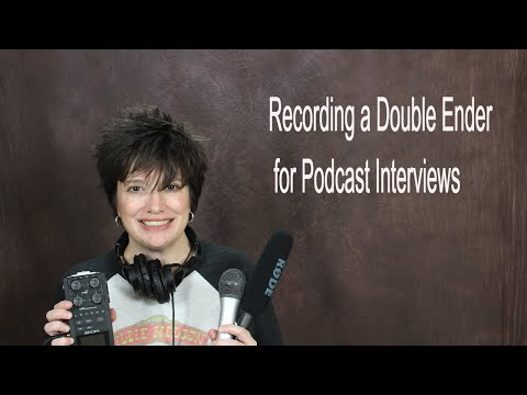 Recording a Double Ender for Podcast Interviews